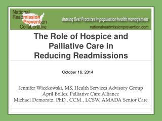The Role of Hospice and Palliative Care in  Reducing Readmissions