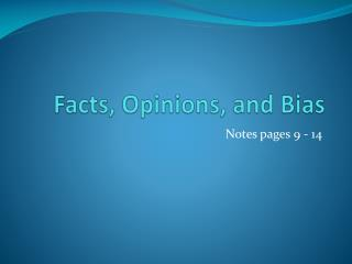 Facts, Opinions, and Bias
