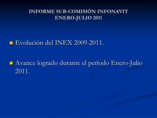 INFORME SUB-COMISIÓN INFONAVIT ENERO-JULIO 2011