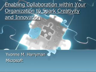Enabling Collaboration within Your Organization to Spark Creativity and Innovation