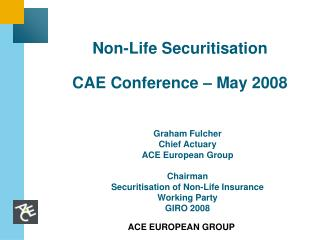 Non-Life Securitisation CAE Conference – May 2008
