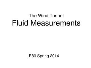 The Wind Tunnel Fluid Measurements