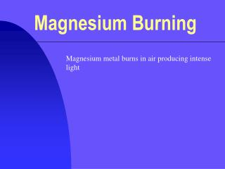 Magnesium Burning