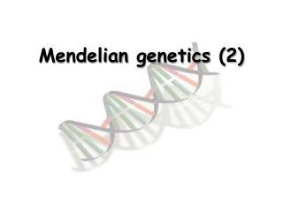 Mendelian  genetics  (2)