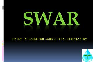 SWAR System  of  Water for  Agricultural  Rejuvenation