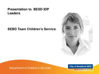 Presentation to  BESD IDP Leaders SEBD Team Children's Services