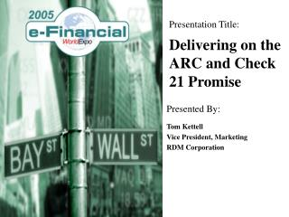 Delivering on the ARC and Check 21 Promise