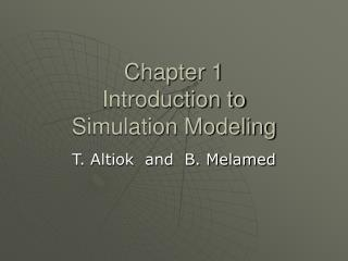 Chapter 1  Introduction to  Simulation Modeling