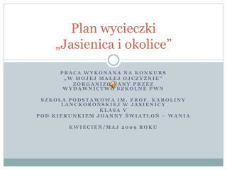 """Plan wycieczki """"Jasienica i okolice"""""""