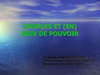 COUPLES ET (EN)  JEUX DE POUVOIR