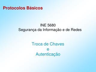 INE 5680 Seguran ça  da Informação e de Redes