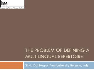 The  problem of defining  a  multilingual repertoire