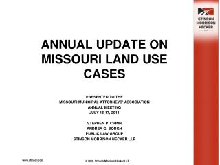 ANNUAL UPDATE ON MISSOURI LAND USE CASES