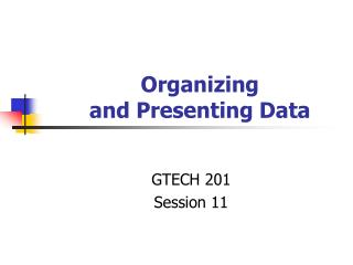 Organizing  and Presenting Data