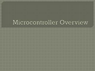 Microcontroller Overview
