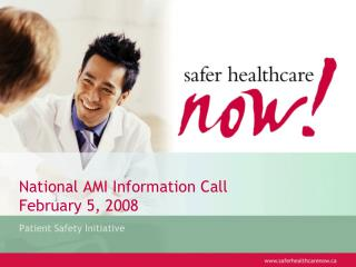 National AMI Information Call February 5, 2008