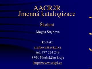 Magda Šrajbová kontakt: srajbova@svkpl.cz tel. 377 224 249 SVK Plzeňského kraje