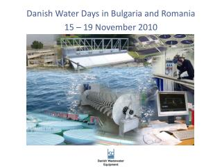 Danish Water Days in Bulgaria and Romania 15 – 19 November 2010