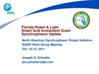 Florida Power & Light Smart Grid Investment Grant  Synchrophasor Update