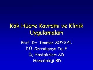 Kök Hücre Kavramı ve Klinik Uygulamaları