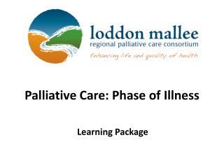 Palliative Care: Phase of Illness