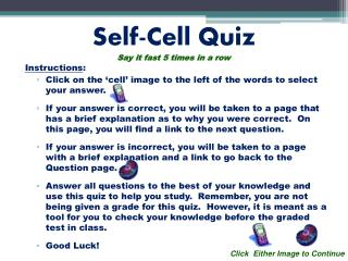 Self-Cell Quiz Say it fast 5 times in a row