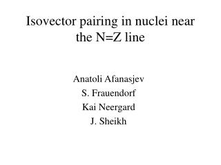 Isovector pairing in nuclei near the N=Z line