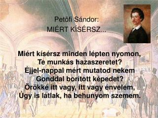 Pet�fi S�ndor: MI�RT K�S�RSZ...