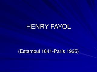 HENRY FAYOL