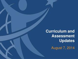 Curriculum and Assessment  Updates