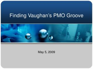 Finding Vaughan's PMO Groove