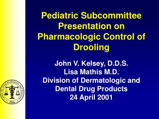 Pediatric Subcommittee Presentation on Pharmacologic Control of Drooling