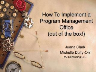 How To Implement a  Program Management Office  (out of the box!)