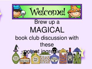 Brew up a  MAGICAL  book club discussion with these  potent ingredients!
