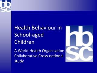 Health Behaviour in School-aged Children