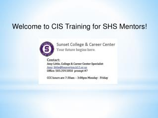 Welcome to CIS Training for SHS Mentors!