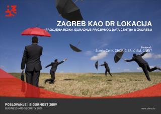 ZAGREB KAO DR LOKACIJA PROCJENA RIZIKA IZGRADNJE PRICUVNOG DATA CENTRA U ZAGREBU