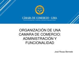 ORGANIZACIÓN DE UNA CAMARA DE COMERCIO: ADMINISTRACIÓN Y FUNCIONALIDAD