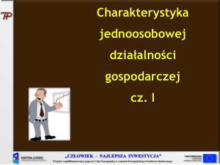 Charakterystyka jednoosobowej  działalności  gospodarczej cz. I