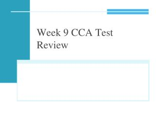 Week 9 CCA Test Review