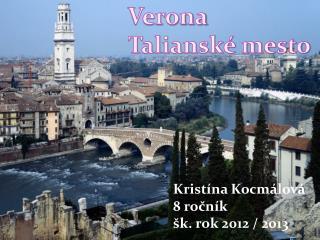 Verona- Talianské mesto