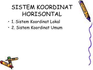 SISTEM KOORDINAT HORISONTAL