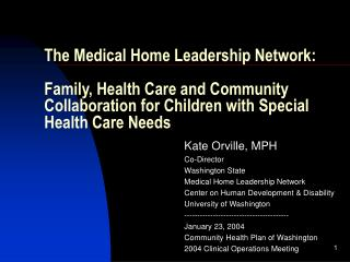 The Medical Home Leadership Network:   Family, Health Care and Community Collaboration for Children with Special Health