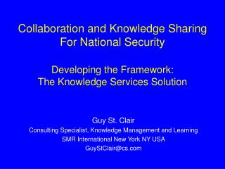 Guy St. Clair Consulting Specialist, Knowledge Management and Learning