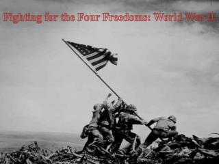Fighting for the Four Freedoms: World War II