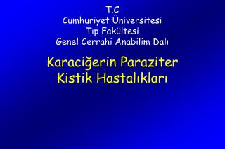 T.C Cumhuriyet  niversitesi Tip Fak ltesi Genel Cerrahi Anabilim Dali