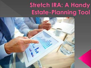 Stretch IRA: A Handy Estate-Planning Tool