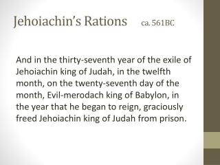 Jehoiachin's  Rations      ca.  561BC