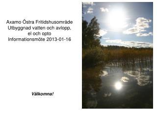 Axamo Östra Fritidshusområde  Utbyggnad vatten och avlopp,