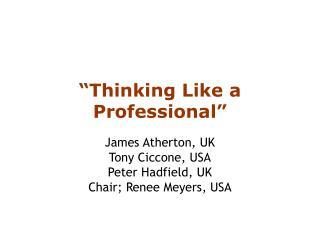 """Thinking Like a Professional"""